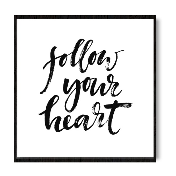 TRANH CHỮ FOLLOW YOUR HEART