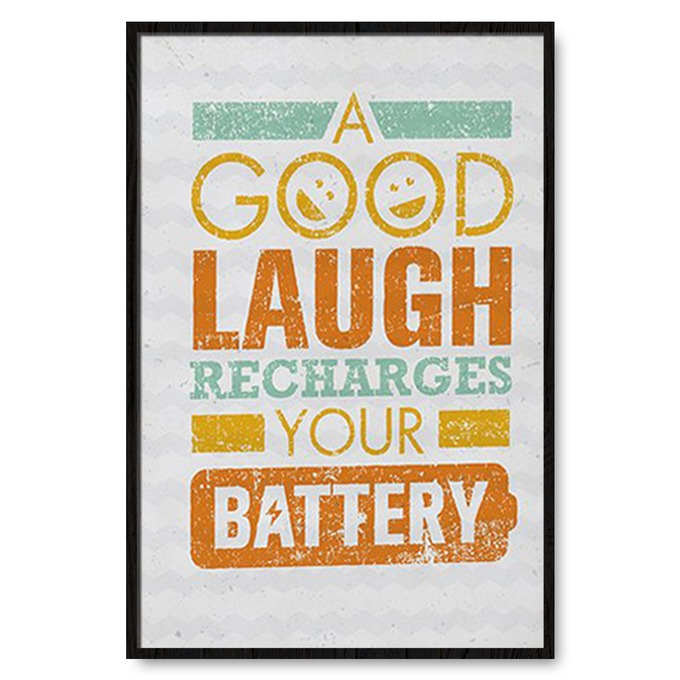 TRANH TREO TƯỜNG A GOOD LAUGH RECHARGES YOUR BATTERY